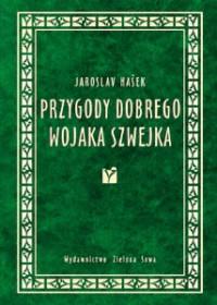 Przygody dobrego wojaka Szwejka - Jaroslav Hašek