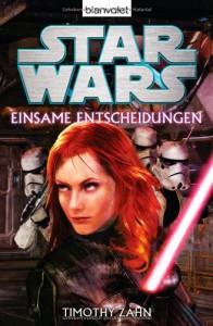 Star Wars(TM)  - Einsame Entscheidungen: Roman - Timothy Zahn