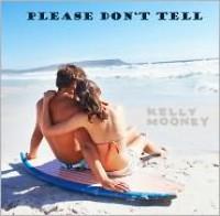 Please Don't Tell - Kelly Mooney