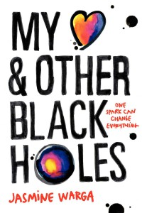My Heart and Other Black Holes - Jasmine Warga