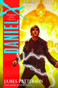 Daniel X: Demons and Druids - James Patterson, Adam Sadler