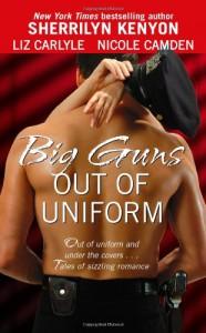 Big Guns Out of Uniform - Sherrilyn Kenyon, Liz Carlyle, Nicole Camden