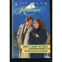 Here Comes Trouble (Harlequin Romance) - Debbie Macomber
