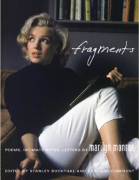 Fragments: Poems, Intimate Notes, Letters - Marilyn Monroe, Bernard Comment, Stanley Buchthal