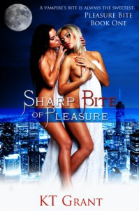 Sharp Bite of Pleasure (Pleasure Bite) - KT Grant