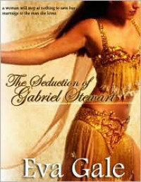 The Seduction of Gabriel Stewart - Eva Gale