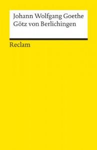 Götz von Berlichingen - Johann Wolfgang von Goethe