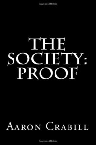 The Society:  Proof - Aaron Crabill