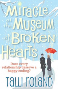 Miracle at the Museum of Broken Hearts - Talli Roland