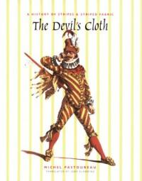 The Devil's Cloth: A History of Stripes - Michel Pastoureau