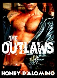 The Outlaws (Erotic Motorcycle Club Biker Romance) - Honey Palomino