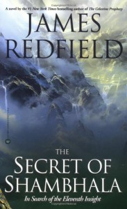 The Secret of Shambhala: In Search of the Eleventh Insight - James Redfield