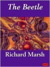 The Beetle - Richard Marsh