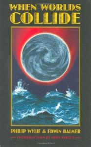 When Worlds Collide (Bison Frontiers of Imagination) - 'Philip Wylie',  'Edwin Balmer'