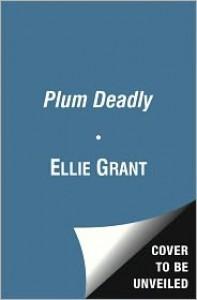 Plum Deadly - Ellie Grant