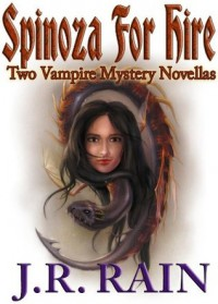 Spinoza for Hire: Two Vampire Mystery Novellas - J.R. Rain