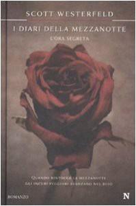 L'ora segreta: I diari della mezzanotte vol. 1 - Scott Westerfeld, Sandro Ristori