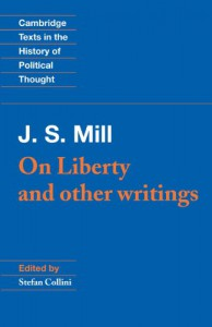 J. S. Mill: 'On Liberty' and Other Writings - John Stuart Mill, Stefan Collini, Raymond Geuss