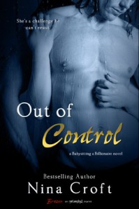 Out of Control (A Babysitting a Billionaire Novel) - Nina Croft