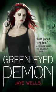 Green-Eyed Demon. by Jaye Wells - Jaye Wells