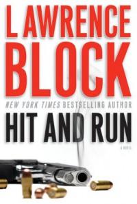 Hit and Run (John Keller Mysteries) - Lawrence Block