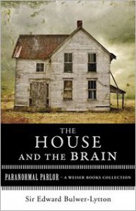 The House and the Brain: A Truly Terrifying Tale - Edward Bulwer-Lytton