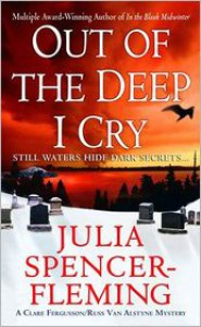 Out of the Deep I Cry: A Clare Fergusson and Russ Van Alstyne Mystery - Julia Spencer-Fleming