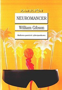 Neuromancer (Ciąg, #1) - William Gibson