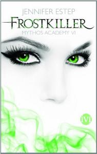 Frostkiller: Mythos Academy 6 - Jennifer Estep