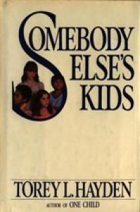 Somebody Elses Kids - Torey L. Hayden