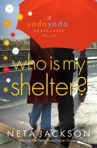 Who Is My Shelter? - Neta Jackson
