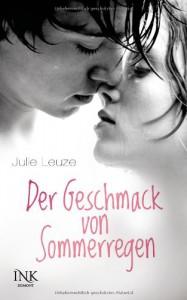 Der Geschmack von Sommerregen - Julie Leuze