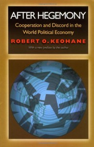 After Hegemony: Cooperation and Discord in the World Political Economy (Princeton Classic Editions) - Robert O. Keohane