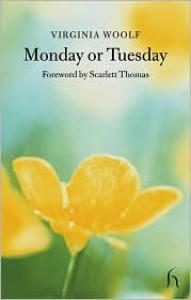 Monday or Tuesday - Virginia Woolf, Scarlett Thomas
