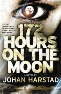 172 Hours on the Moon - Tara F. Chace, Johan Harstad