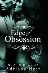 Edge of Obsession (SKALS #3) - Adriana Noir