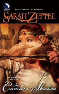 In Camelot's Shadow (Reader's Choice) - Sarah Zettel
