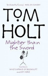 The Second Tom Holt Omnibus: My Hero - Who's Afraid of Beowulf? - Tom Holt