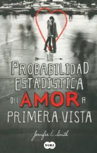 La probabilidad estadística del amor a primera vista - Jennifer E. Smith