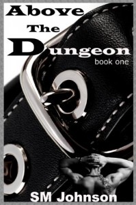 Above the Dungeon - S.M.   Johnson