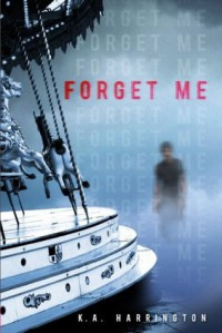 Forget Me - K.A. Harrington