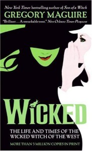 Wicked: The Life and Times of the Wicked Witch of the West (Wicked Years) by Maguire, Gregory (2007) Mass Market Paperback - Gregory Maguire
