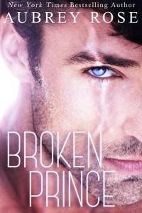 Broken Prince - Aubrey Rose