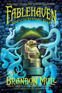 Rise of the Evening Star  - Brandon Mull, Brandon Dorman