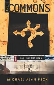 The Commons: Book 1: The Journeyman - Michael Alan Peck