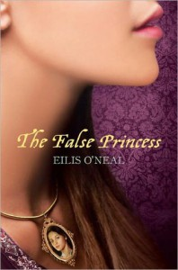The False Princess - Eilis O'Neal