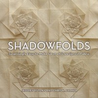 Shadowfolds: Surprisingly Easy-to-Make Geometric Designs in Fabric - Jeffrey Rutzky, Chris K. Palmer