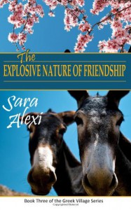 The Explosive Nature of Friendship - Sara Alexi
