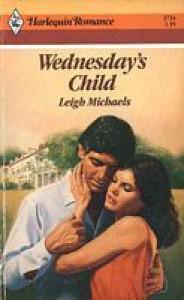 Wednesday's Child (Harlequin Romance, No. 2734) - Leigh Michaels