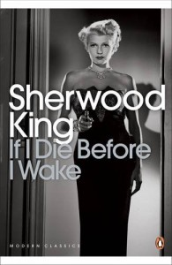 If I Die Before I Wake (Penguin Modern Classics) - Sherwood King